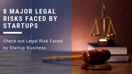 8 Major Legal Risks Faced By Startups